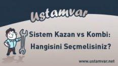 Sistem Kazan vs Kombi: Hangisini Seçmelisiniz?